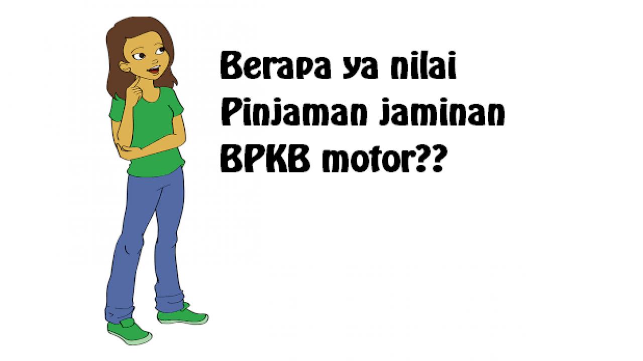 Menghitung Harga Gadai Bpkb Motor Di Pegadaian 2021 Panduan Bank