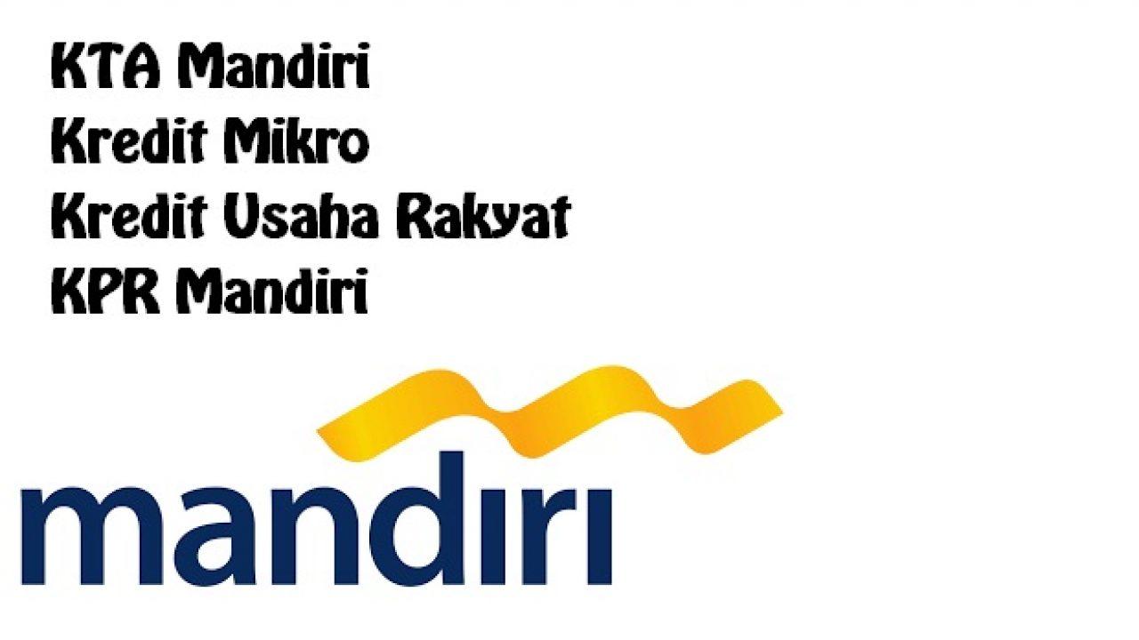 7 Pinjaman Bank Mandiri 2020 Beserta Syaratnya Panduan Bank