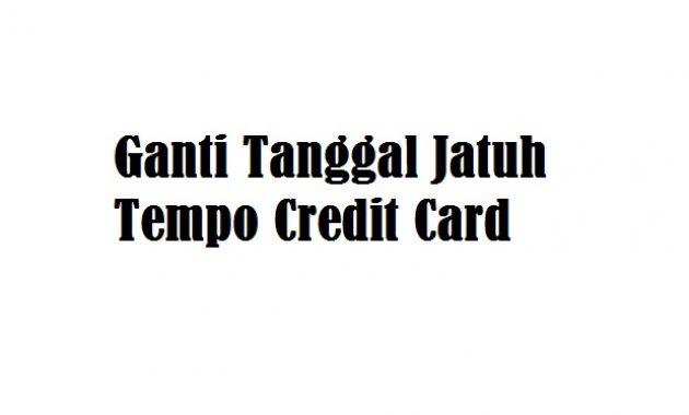 cara merubah tanggal jatuh tempo kartu kredit bca